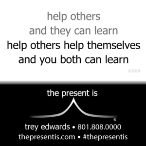 help others help themselves and you both can learn