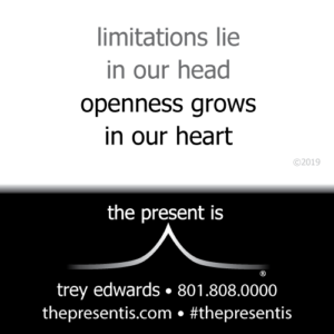 limitations lie in our head openness grows in our heart