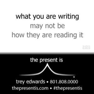 what you are writing may not be how they are reading it