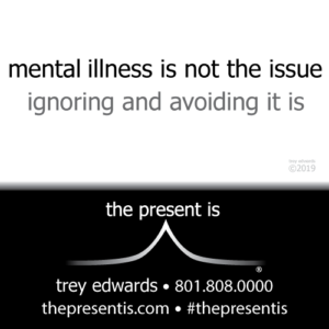 mental illness is not the issue ignoring and avoiding it is