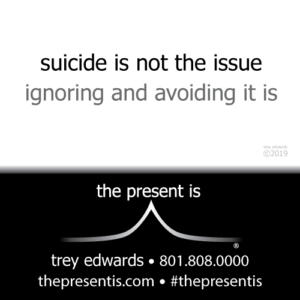 suicide is not the issue ignoring and avoiding it is