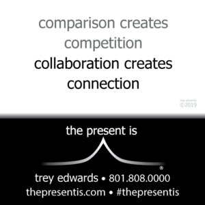 comparison creates competition collaboration creates connection