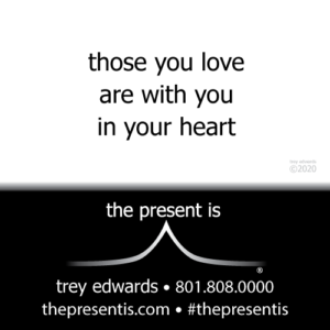 those you love are with you in your heart