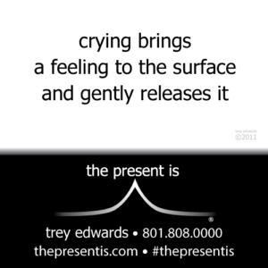 crying brings a feeling to the surface and gently releases it