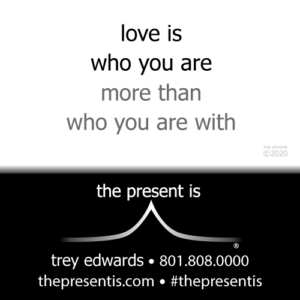 love is who you are more than who you are with