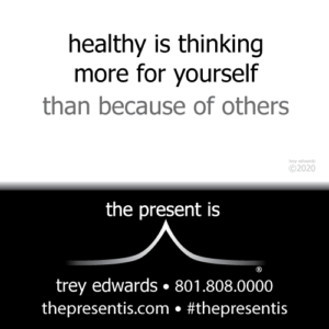 healthy is thinking more for yourself than because of others