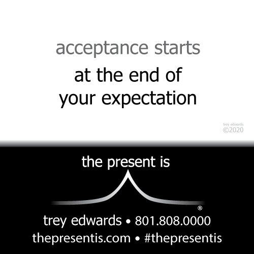 acceptance starts at the end of your expectation